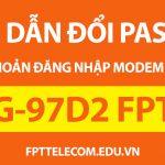 Hướng dẫn đổi mật khẩu đăng nhập cho modem wifi nhà bạn